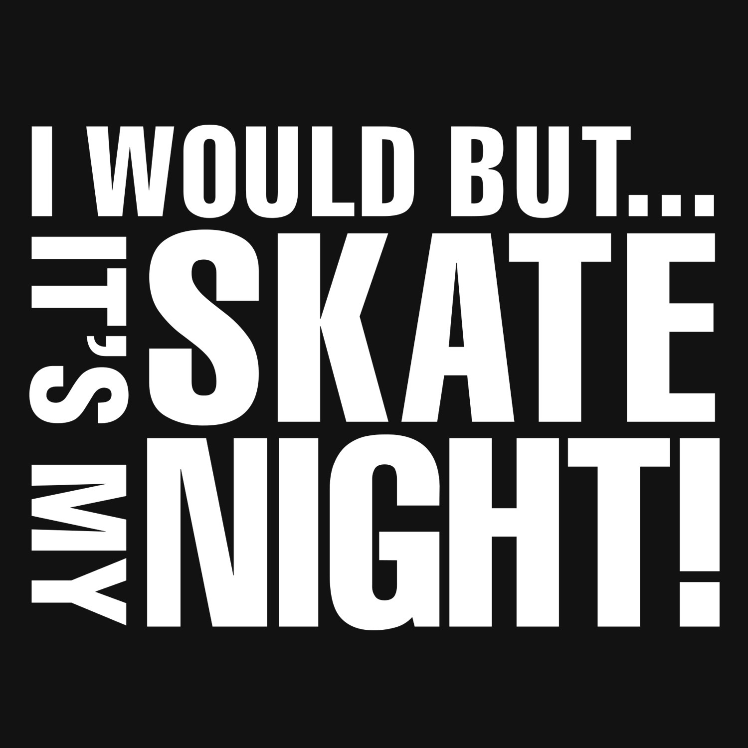 Its My Skate Night | Funny Skate Podcasts